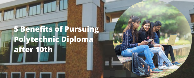 5 Benefits of Pursuing Polytechnic Diploma after 10th
