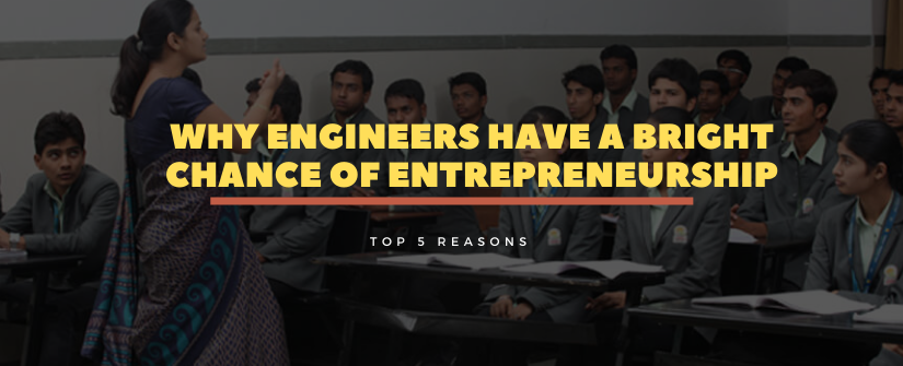 Why Engineers Have a Bright Chance of Entrepreneurship